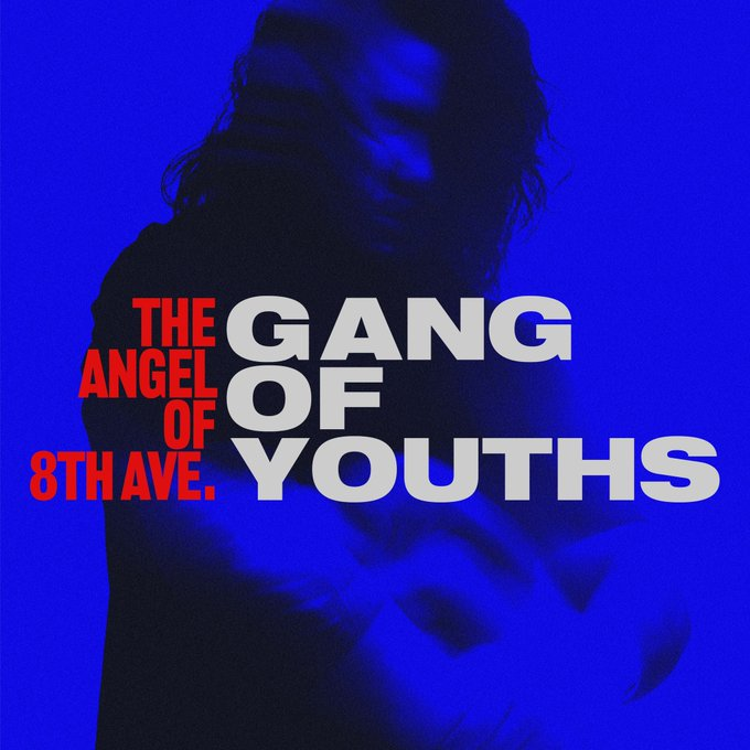 Gang Of Youths – The Angel Of 8th Ave.