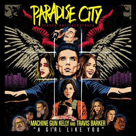 """Machine Gun Kelly & Travis Barker – A Girl Like You (from """"paradise City"""")"""