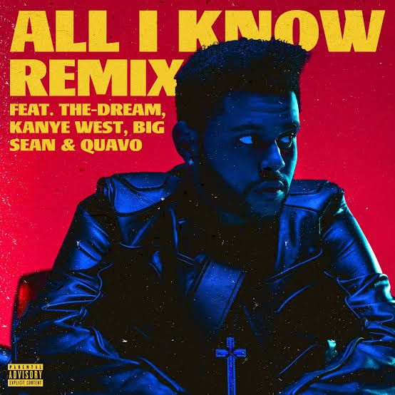 The Weeknd – All I Know Feat Kanye West, The Dream, Big Sean & Quavo