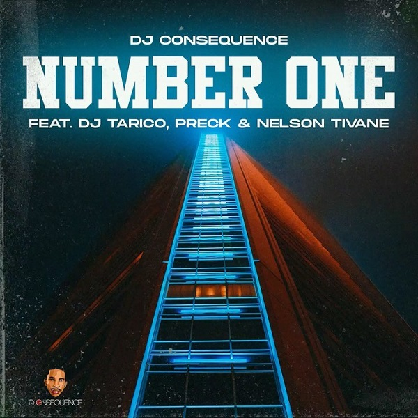 Dj Consequence Ft. Dj Tarico, Preck & Nelson Tivane – Number One