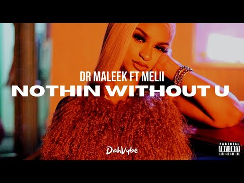 Dr Maleek – Nothin Without You Ft. Melii