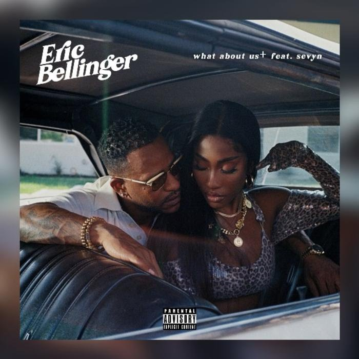 Eric Bellinger –  What About Us Feat. Sevyn Streeter