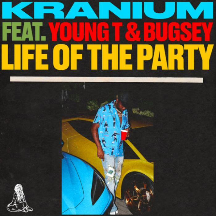 Kranium –  Life Of The Party Feat. Young T & Bugsey