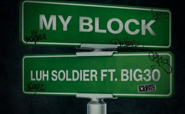 Luh Soldier & Zaytoven – My Block (feat. Big30)