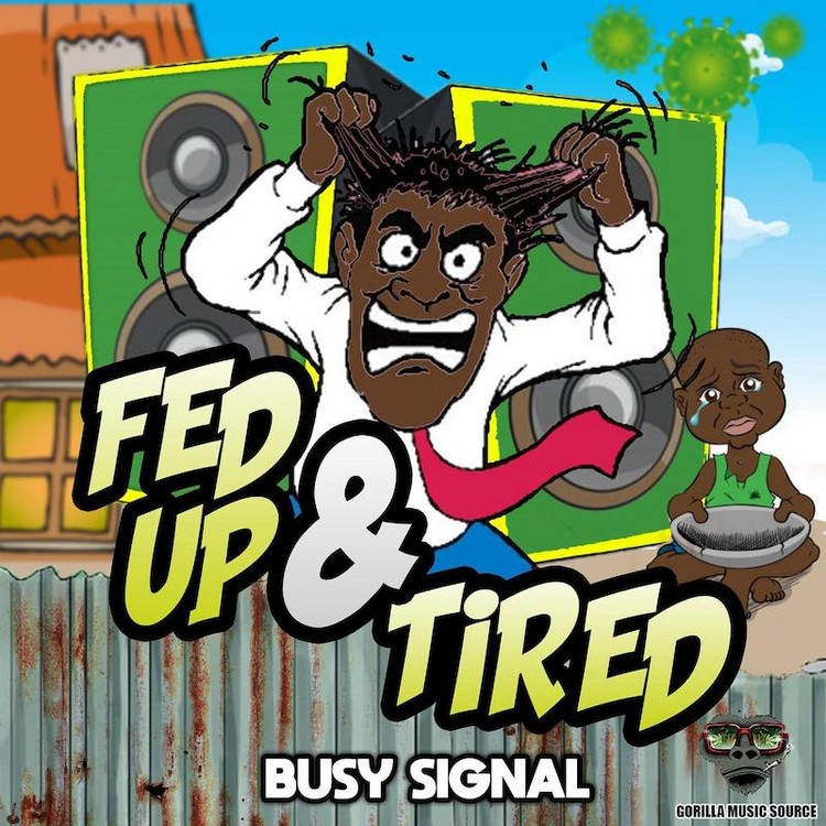 Photo of Busy Signal – Fed Up & Tired