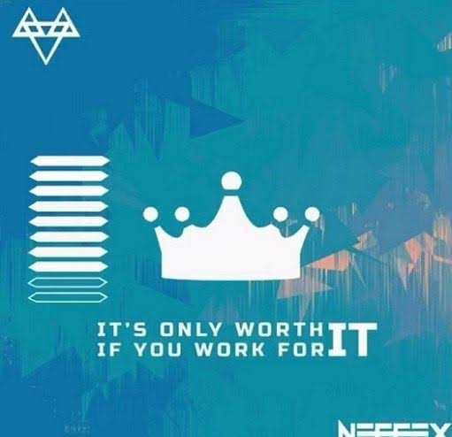 Neffex – It's Only Worth It If You Work For It