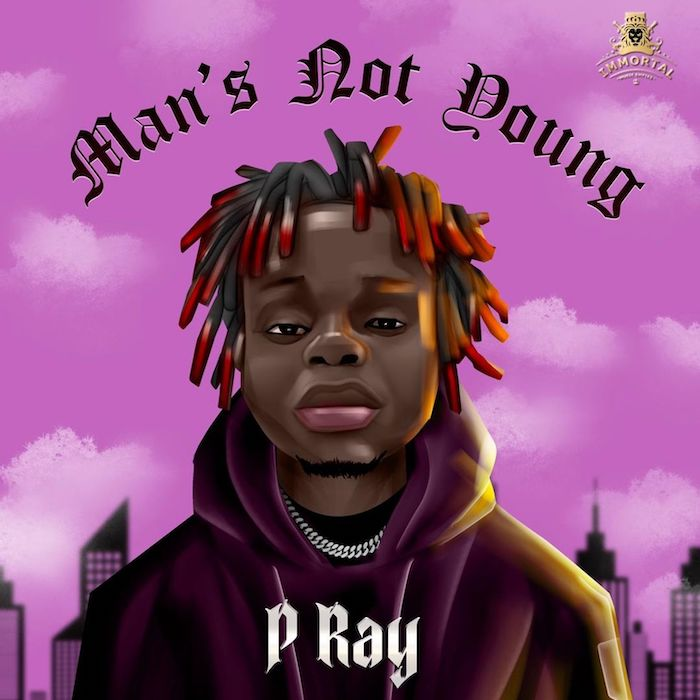 P Ray – Man's Not Young