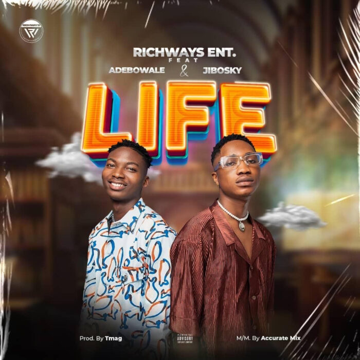 Richways Ent Ft. Adebowale X Jibosky – Life