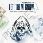 Zmartbwai and El Flacko - LET THEM KNOW